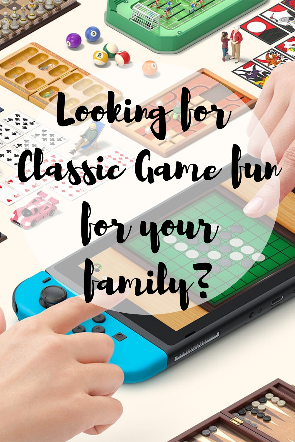 Looking for Classic Game fun for your family?