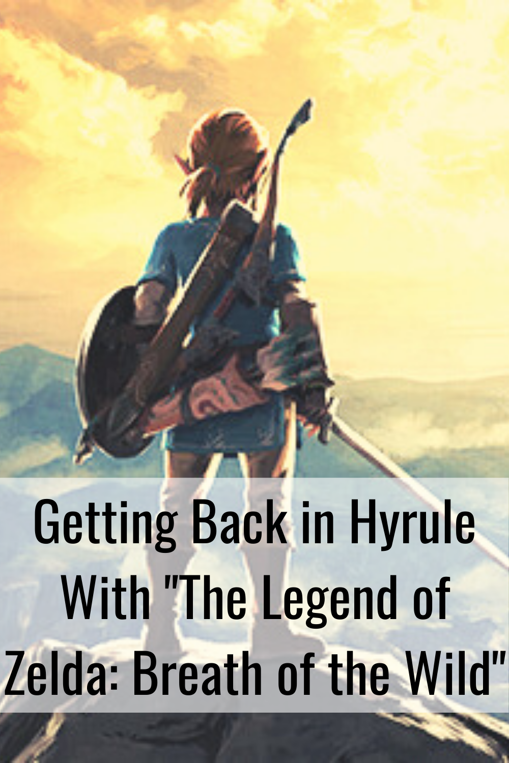 """Getting Back in Hyrule With """"The Legend of Zelda: Breath of the Wild"""""""