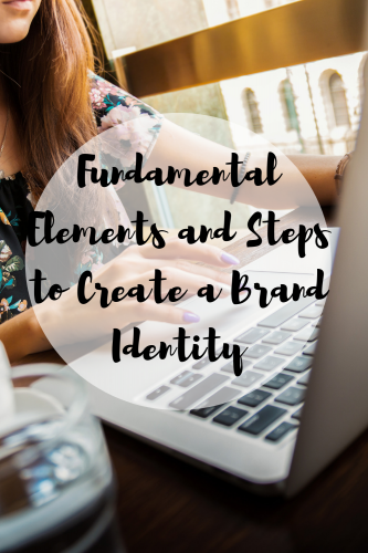 Fundamental Elements and Steps to Create a Brand Identity
