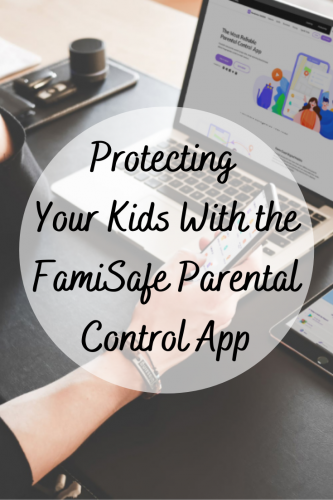 Protecting Your Kids With the FamiSafe Parental Control App