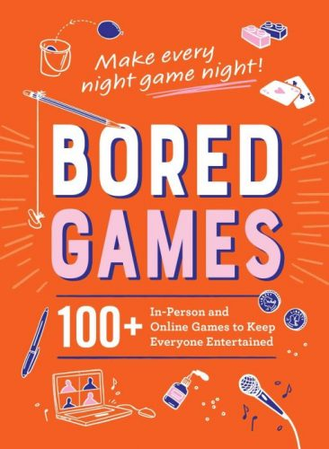 """""""BORED GAMES"""" 100+ In-Person & Online Games Book"""