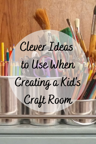 Clever Ideas to Use When Creating a Kid's Craft Room