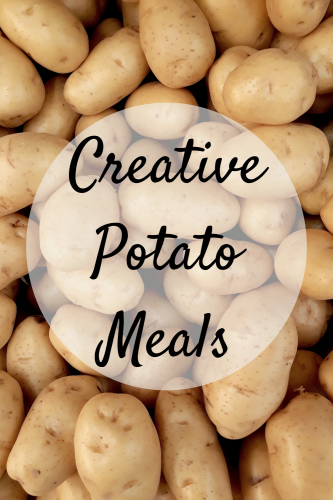 Creative Potato Meals That Can Easily Become a Part of Your Rotation