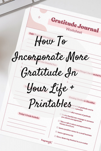How To Incorporate More Gratitude In Your Life + Printables