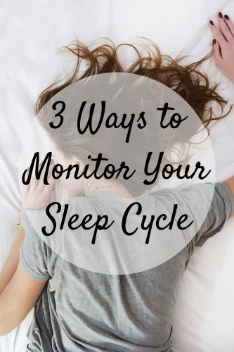 3 Ways to Monitor Your Sleep Cycle