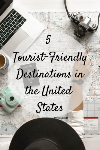 5 Tourist-Friendly Destinations in the United States