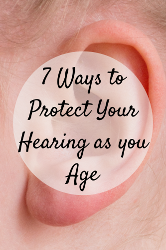 7 Ways to Protect Your Hearing as you Age