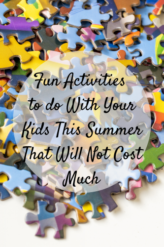 Fun Activities to do With Your Kids This Summer That Will Not Cost Much