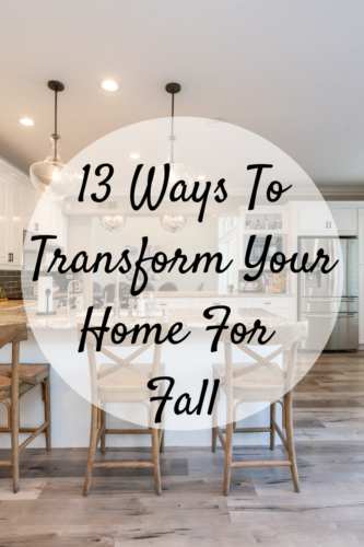 13 Ways To Transform Your Home For Fall