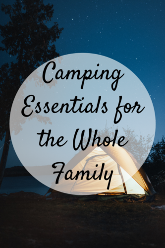 Camping Essentials for the Whole Family