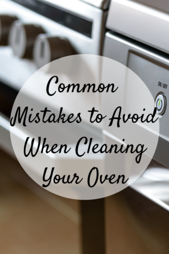 Common Mistakes to Avoid When Cleaning Your Oven