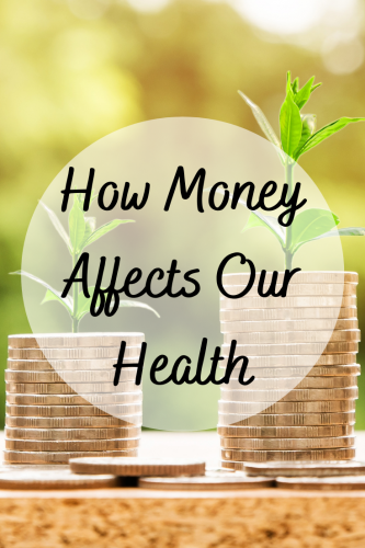 How Money Affects Our Health