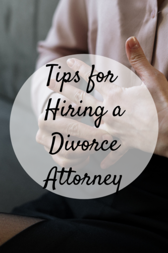 Tips for Hiring a Divorce Attorney