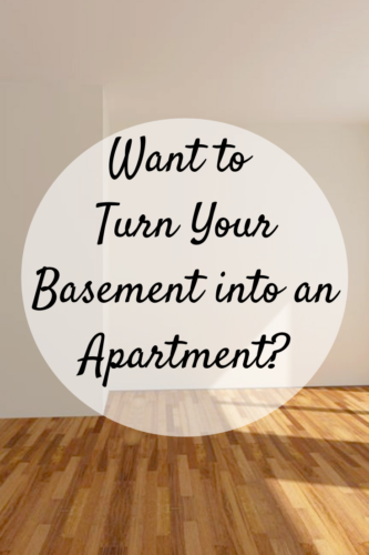 Want to Turn Your Basement Into An Apartment?
