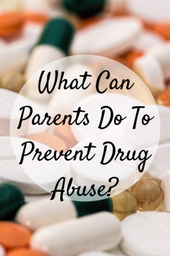 What Can Parents Do To Prevent Drug Abuse?